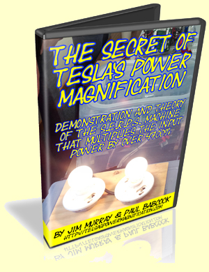 Secrets of Tesla's Power Magnification by Paul Babcock & Jim Murray